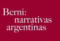 """""""Berni: Narrativas argentinas"""" en el Museo Nacional de Bellas Artes."""